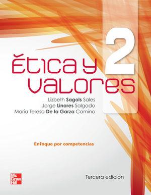 ETICA Y VALORES 2. ENFOQUE POR COMPETENCIAS / BACHILLERATO / 3 ED.