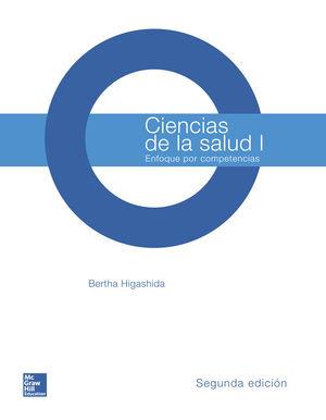 CIENCIAS DE LA SALUD I. ENFOQUE POR COMPETENCIAS BACHILLERATO / 2 ED.