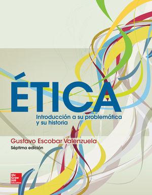 ETICA. INTRODUCCION A SU PROBLEMATICA Y SU HISTORIA / BACHILLERATO / 7 ED.