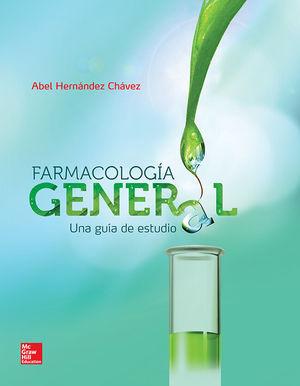 FARMACOLOGIA GENERAL. UNA GUIA DE ESTUDIO