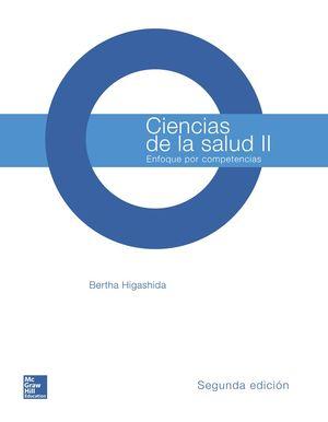 CIENCIAS DE LA SALUD II. ENFOQUE POR COMPETENCIAS BACHILLERATO / 2 ED.