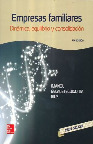 EMPRESAS FAMILIARES. DINAMICA EQUILIBRIO Y CONSOLIDACION / 4 ED.