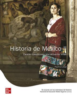 Historia de México II. Desde cuestiones socialmente vivas