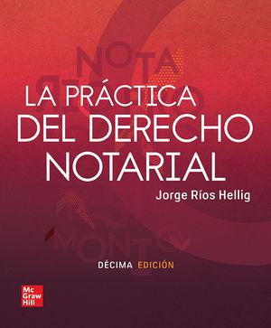 La práctica del Derecho Notarial / 10 ed.