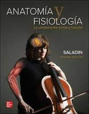 Anatomía y Fisiología. La unidad entre la forma y función / 9 ed.