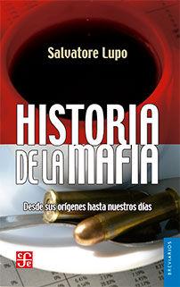 HISTORIA DE LA MAFIA. DESDE SUS ORIGENES HASTA NUESTROS DIAS