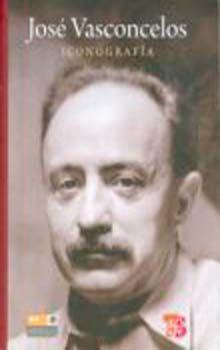 JOSE VASCONCELOS. ICONOGRAFIA