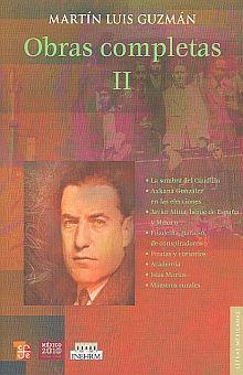 OBRAS COMPLETAS II / MARTIN LUIS GUZMAN / 4 ED.