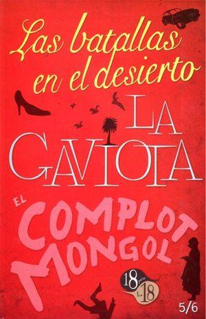 BATALLAS EN EL DESIERTO, LAS / LA GAVIOTA / EL COMPLOT MONGOL