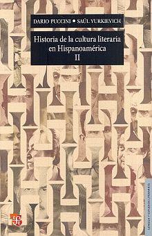 HISTORIA DE LA CULTURA LITERARIA EN HISPANOAMERICA / TOMO II