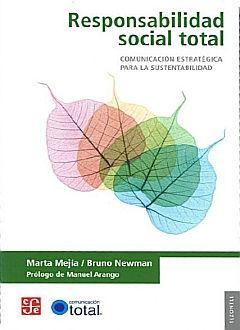 RESPONSABILIDAD SOCIAL TOTAL. COMUNICACION ESTRATEGICA PARA LA SUSTENTABILIDAD