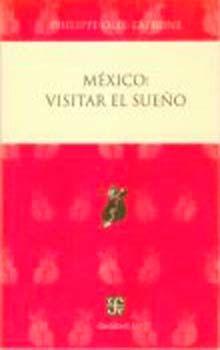 MEXICO. VISITAR EL SUEÑO