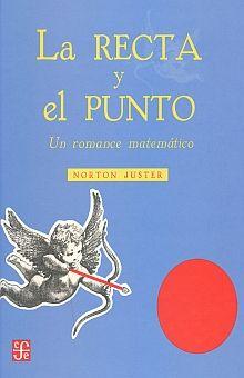 RECTA Y EL PUNTO, LA. UN ROMANCE MATEMATICO / PD.