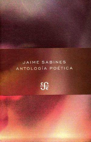 ANTOLOGIA POETICA / JAIME SABINES