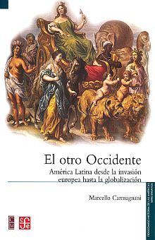 OTRO OCCIDENTE, EL. AMERICA LATINA DESDE LA INVASION EUROPEA HASTA LA GLOBALIZACION / 2 ED.
