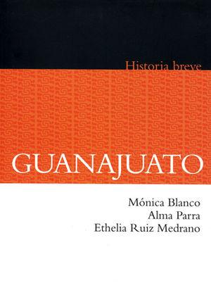 GUANAJUATO. HISTORIA BREVE / 3 ED.