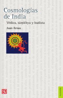 COSMOLOGIAS DE INDIA. VEDICA SAMKHYA Y BUDISTA