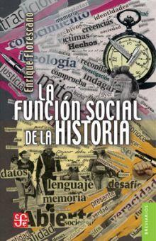 FUNCION SOCIAL DE LA HISTORIA, LA
