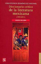 DICCIONARIO CRITICO DE LA LITERATURA MEXICANA (1955 - 2011)