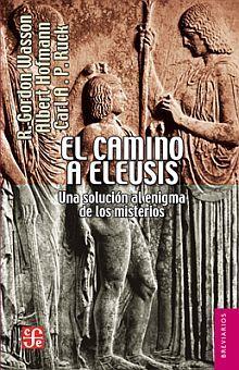 CAMINO DE ELEUSIS, EL. UNA SOLUCION AL ENIGMA DE LOS MISTERIOS
