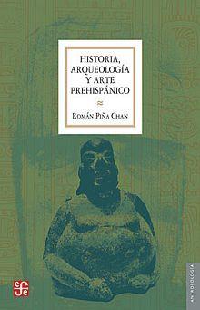 HISTORIA ARQUEOLOGIA Y ARTE PREHISPANICO
