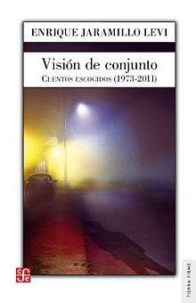 VISION DE CONJUNTO. CUENTOS REUNIDOS (1973 - 2011)