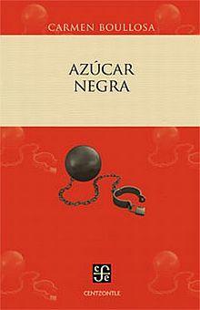 AZUCAR NEGRA. EL NEGRO MEXICANO BLANQUEADO O BORRADO