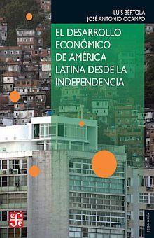 DESARROLLO ECONOMICO DE AMERICA LATINA DESDE LA INDEPENDENCIA, EL