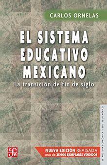 SISTEMA EDUCATIVO MEXICANO, EL. LA TRANSICION DE FIN DE SIGLO