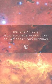 DEL CIELO Y SUS MARAVILLAS DE LA TIERRA Y SUS MISERIAS