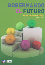 GOBERNANDO EL FUTURO. ESCENARIOS LATINOAMERICANOS HACIA 2020