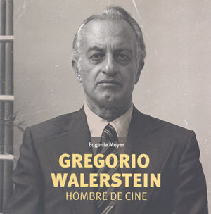 GREGORIO WALERSTEIN. HOMBRE DE CINE