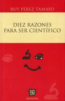 DIEZ RAZONES PARA SER CIENTIFICO