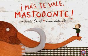 MAS TE VALE MASTODONTE / PD.