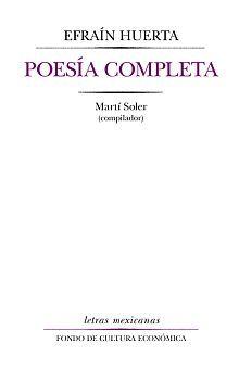 POESIA COMPLETA / EFRAIN HUERTA