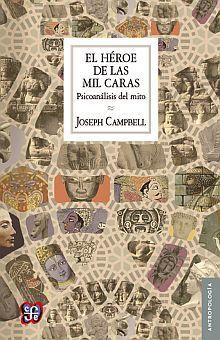 HEROE DE LAS MIL CARAS, EL. PSICOANALISIS DEL MITO / 2 ED.