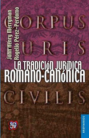 TRADICION JURIDICA ROMANO CANONICA, LA / 3 ED.
