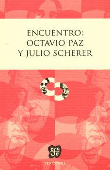 ENCUENTRO. OCTAVIO PAZ Y JULIO SCHERER