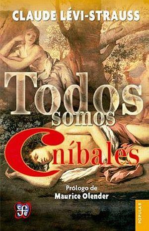 TODOS SOMOS CANIBALES. PRECEDIDO DE EL SUPLICIO DE PAPA NOEL