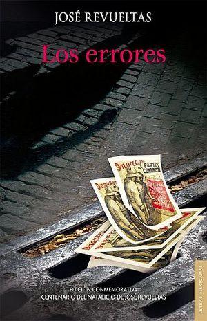 PAQ. JOSE REVUELTAS LOS ERRORES Y LOS ACIERTOS + LOS ERRORES