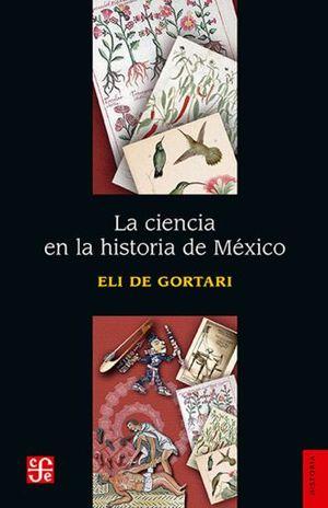 CIENCIA EN LA HISTORIA DE MEXICO, LA / 2 ED.