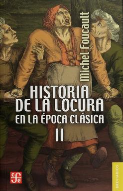 HISTORIA DE LA LOCURA EN LA EPOCA CLASICA II