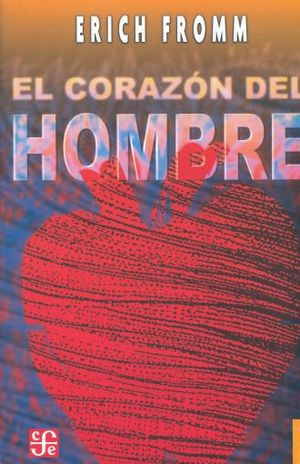 CORAZON DEL HOMBRE, EL. SU POTENCIA PARA EL BIEN Y EL MAL
