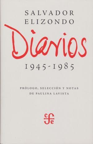 DIARIOS 1945 - 1985 / SALVADOR ELIZONDO / PD.
