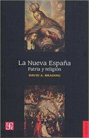 NUEVA ESPAÑA, LA. PATRIA Y RELIGION