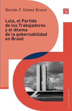 LULA EL PARTIDO DE LOS TRABAJADORES Y EL DILEMA DE LA GOBERNABILIDAD EN BRASIL
