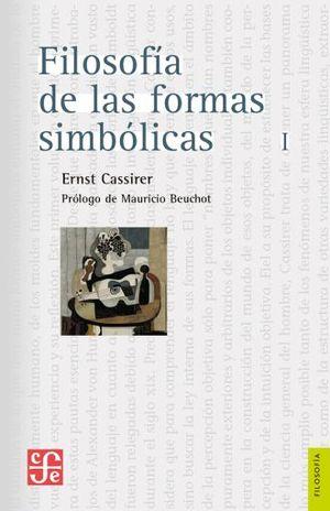 FILOSOFIA DE LAS FORMAS SIMBOLICAS 1. EL LENGUAJE / 3 ED.