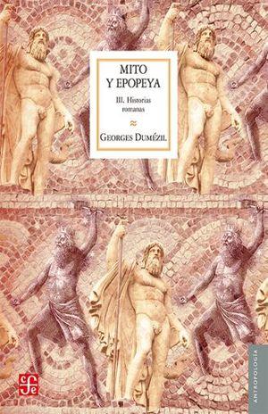 MITO Y EPOPEYA. HISTORIAS ROMANAS / TOMO III / 2 ED.