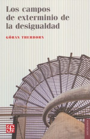 CAMPOS DE EXTERMINIO DE LA DESIGUALDAD, LOS