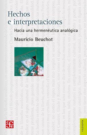 HECHOS E INTERPRETACIONES. HACIA UNA HERMENEUTICA ANALOGICA